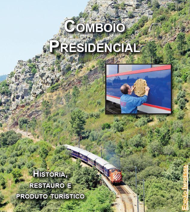 Reedição da Trainspotter I – Comboio Presidencial